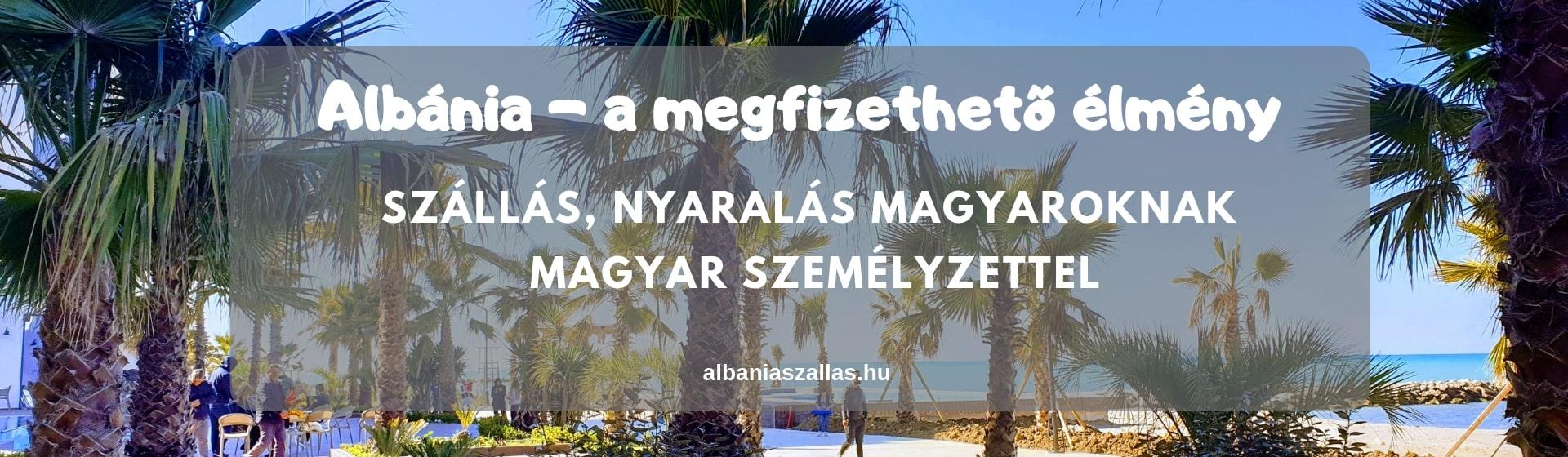 Albánia szállás magyaroknak